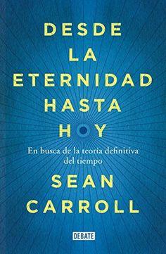 Desde la eternidad hasta hoy: En busca de la teoría definitiva del tiempo de Sean Carroll, http://www.amazon.es/dp/B00SIDRWQG/ref=cm_sw_r_pi_dp_RZu9vb1EFJAZ5