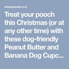 Treat your pooch this Christmas (or at any other time) with these dog-friendly Peanut Butter and Banana Dog Cupcakes from London's Primrose Bakery. They're sure to go down a treat.