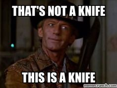 A scene in the movie, Crocodile Dundee, where someone tries to rob him. That's not a knife, this is a Knife. 300 Movie, Movie Tv, Australian Quotes, Crocodile Dundee, The Cable Guy, Aussie Muscle Cars, Movies Playing, Movie Lines, Lost Girl