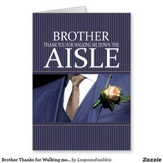 Brother Thanks for Walking me down Aisle Stationery Note Card