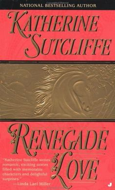 Renegade Love by Katherine Sutcliffe. $0.01. Publisher: Jove; First Edition edition (May 1, 2000)