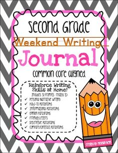 "Second Grade Weekend Writing Journal.  Common Core Aligned, 32 Weeks of Prompts!  Includes ""I can"" Statements for each week to guide in-class instruction so students are ready to write at home! Great Resource!"