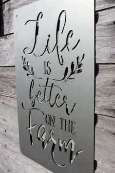 Laser cut Metal Life is Better on the Farm Sign by LakesideSteel