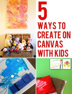 5 Ways to Create on Canvas with Kids