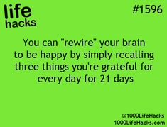 I don't know if this is true, but it's a cook reminder for me to think of three good things everyday!! :)