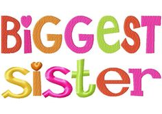 Biggest Sister Embroidery Design INSTANT by DaisySproutsDesigns