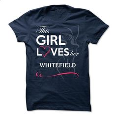 WHITEFIELD - This Girl Love Her WHITEFIELD - #tee #silk shirt. I WANT THIS => https://www.sunfrog.com/Valentines/-WHITEFIELD--This-Girl-Love-Her-WHITEFIELD.html?60505