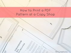 How to Print PDF Patterns at a Copy Shop | Sew Mama Sew | Outstanding sewing, quilting, and needlework tutorials since 2005.