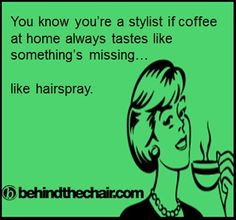 Hair Humor | Coffee & Hairspray