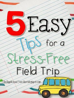 Tips for planning a stress free (or at least less stress) field trip!