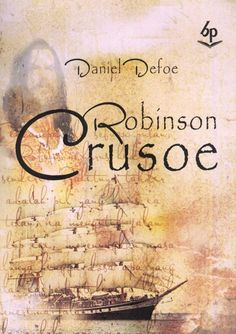 """Robinson Crusoe"", Daniel Defoe, 1719"