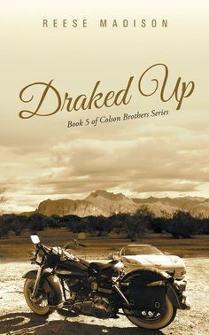 Draked Up: Book 5 of Colson Brothers Series by Reese Madison, http://www.amazon.com/dp/B00J7FDI1W/ref=cm_sw_r_pi_dp_8Ei.tb14TJ2E7 #Kindle #Bikerromance