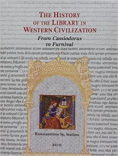 The history of the library in Western civilization / Konstantinos Sp. Staikos ; translated by Timothy Cullen