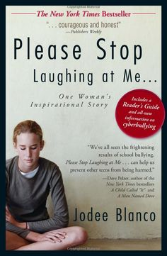 Please Stop Laughing at Me by Jodee Blanco    This powerful, unforgettable memoir chronicles how one child was shunned -- and sometimes physically abused -- by her classmates from elementary school through high school. It is an unflinching look at what it means to be the outcast, how even the most loving parents can get it all wrong, why schools are often unable to prevent disaster, and how bullying has been misunderstood and mishandled by the mental health community.