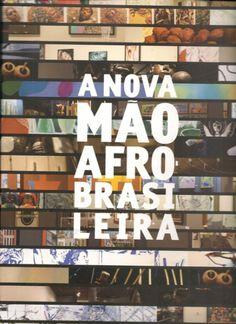 A Nova Mão Afro-Brasileira. Museu Afro-Brasil. 2014. 22..