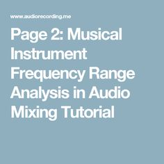 Page 2: Musical Instrument Frequency Range Analysis in Audio Mixing Tutorial