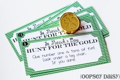 """Hunt for the Gold"" - clues and gold coins lead your child on a quest for candy coins or real ones."