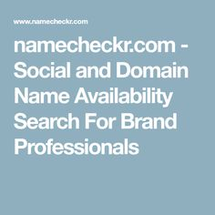 namecheckr.com - Social and Domain Name Availability Search For Brand Professionals