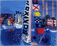 Raoul Duffy- Yacht with Bunting   My favourite artist when I was little, his scenes of the French Riviera are stunning