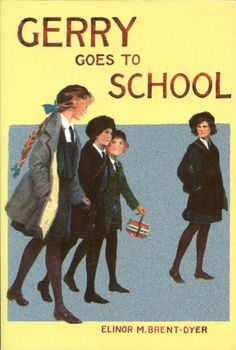 Gerry Goes to School by Elinor M. Brent-Dyer