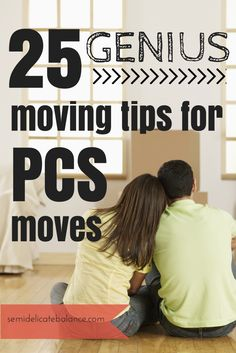 25 Genius Moving Tips for PCS Moves, pin now, read later when orders come, for military spouses. kinda funny that the photo shows them together, since most mil spouses move everything ALONE ] :P