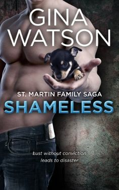 Shameless (St. Martin Family Saga: Whiskey Cove) Book 2: Erotic Romance by Gina Watson, http://smile.amazon.com/dp/B00H5X0TKG/ref=cm_sw_r_pi_dp_LZZoub1V1ADK5