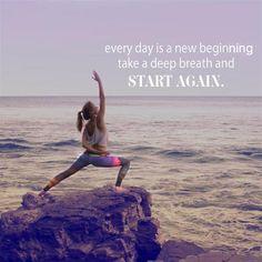 Todos los días es un nuevo comienzo. Respira profundo y vuelve a comenzar.