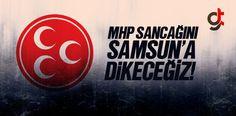 MHP Sancağını Samsun'un 17 İlçesine Dikeceğiz