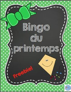 "FREEBIE""French BINGO mmeemilie1.blogspot.ca/2014/03/french-freebie-du-lundi-3.html French Teaching Resources, Teaching French, Spring Activities, Kindergarten Activities, Bingo, Communication Orale, French Education, Core French, Classroom Freebies"