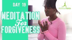 Meditation for Forgiveness - Day 19 - 30 Day Meditation Challenge