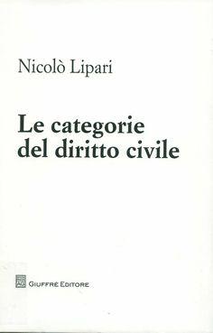 Le categorie del diritto civile / Nicolò Lipari, 2013