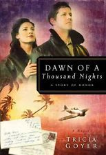 Dawn of a Thousand Nights: A Story of Honor by Tricia Goyer Paperback Book (Engl