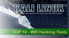 The Top 10 Wifi Hacking Tools in Kali Linux