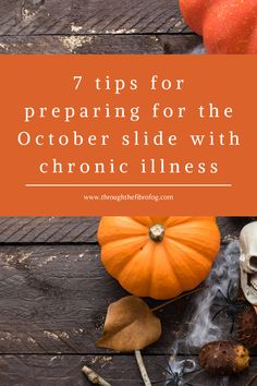 7 tips for preparing for the October slide with chronic illness and health conditions. My top 7 ways to help manage symptoms of my medical conditions of migraine, dysautonomia and fibromyalgia as the cold weather and shorter days come to us. Lots of ideas for self-care and health management. Chronic Anemia, Chronic Fatigue, Chronic Illness, Chronic Pain, Fibromyalgia, Weight Loss Soup, Easy Weight Loss Tips, Weight Loss Meal Plan, Healthy Weight Loss