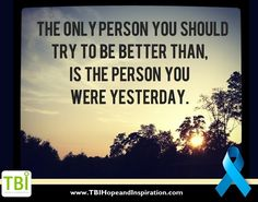 TBI Hope and Inspiration- I am a better person today after TBI