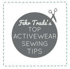 Top Activewear Sewing Tips - with Fehr Trade - The Fold Line
