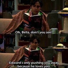 Raj reading twilight. I laughed way harder than I should have.