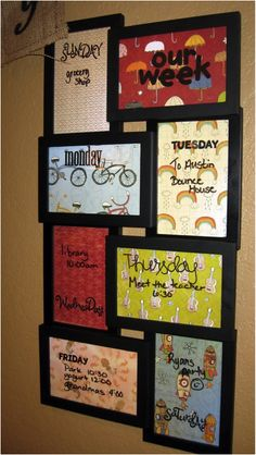 Use frames and make a week calender for your local scout group. Use erasable pen to write on it