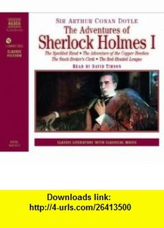 The Adventures of Sherlock Holmes Volume One; The Speckled Band/The Adventure of the Copper Beeched/The Stock-Brokers Clerk/The Red-Headed League (Classic Literature with Classical Music) (9789626341520) Sir Arthur Conan Doyle, David Timson , ISBN-10: 9626341521  , ISBN-13: 978-9626341520 ,  , tutorials , pdf , ebook , torrent , downloads , rapidshare , filesonic , hotfile , megaupload , fileserve