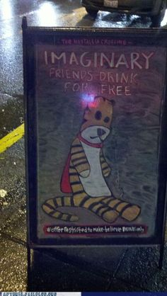 sometimes you want to go where everybody knows hobbes' name.