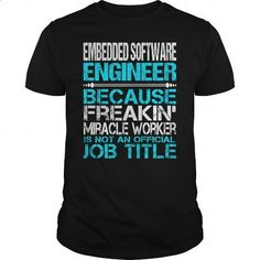 Awesome Tee For Embedded Software Engineer - #funny graphic tees #fitted shirts…