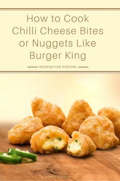 """This would be a perfect recipe for Saturday evening house party and would go well with drinks and cocktails. Who will say """"no"""" after hearing Chilli Cheese Bites or Nuggets Like Burger King?"""