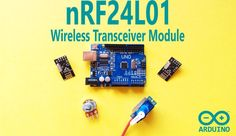 Arduino - NRF24L01 Wireless Transceiver Module