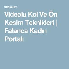 Videolu Kol Ve Ön Kesim Teknikleri | Falanca Kadın Portalı