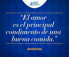 """""""El amor es el principal condimento de una buena comida"""" Anónimo #Frases #HuevoSanJuan"""