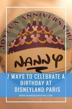 7 ways to celebrate a birthday at Disneyland Paris - Mummies Waiting Disneyland Paris Rides, Disneyland Birthday, Paris Birthday, Traveling With Baby, Travel With Kids, Family Travel, Family Trips, Disney Resorts, Disney Vacations