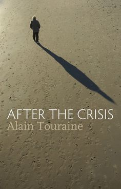 Book Review: After the Crisis by Alain Touraine | LSE Review of Books