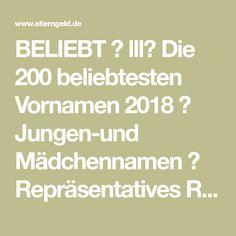 BELIEBT ⭐ lll➤ Die 200 beliebtesten Vornamen 2018 ✅ Jungen-und Mädchennamen ✅ Repräsentatives Ranking für ganz Deutschland