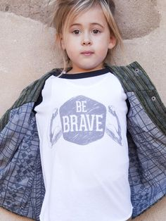 the BE BRAVE shirt