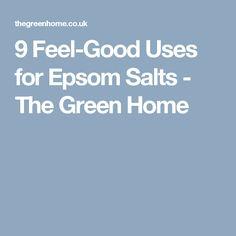 9 Feel-Good Uses for Epsom Salts - The Green Home